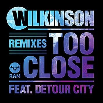 Too Close (Remixes)