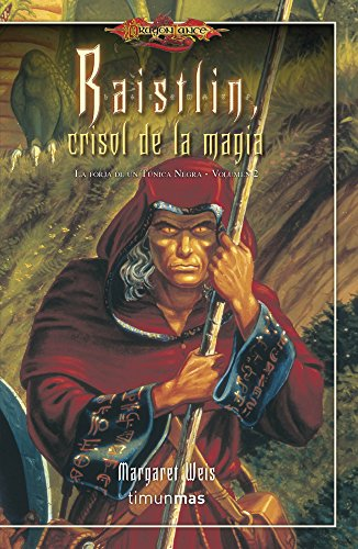 Raistlín Crisol de la magia nº 2/4: La Forja de un Túnica Negra. Volumen 2 (Dragonlance)