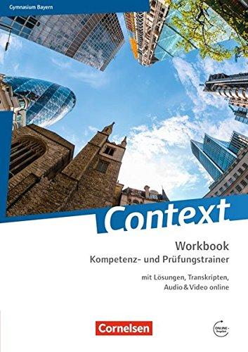 Context - Bayern: Kompetenz- und Prüfungstrainer: Workbook mit Lösungen, Transkripten, Audio & Video online
