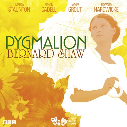 Pygmalion (Classic Radio Theatre) audiobook cover art