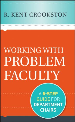 Working with Problem Faculty: A Six-Step Guide for Department Chairs (English Edition)