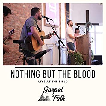 Nothing but the Blood (Live)