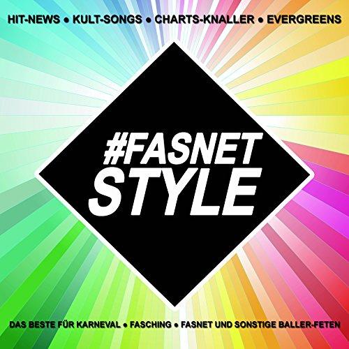 Fasnetstyle! Hit-News, Kult-Songs, Charts-Knaller, Evergreens - Das Beste für Karneval, Fasching, Fasnet und sonstige Baller-Feten!