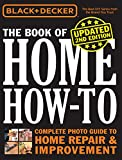 Black & Decker The Book of Home How-to, Updated 2nd Edition:The Complete Photo Guide to Home Repair & Improvement (English Edition)
