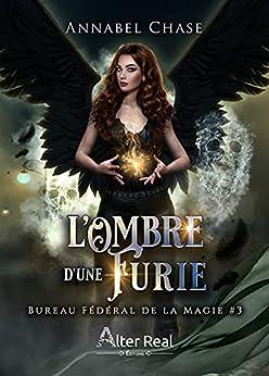 L'Ombre d'une Furie: Bureau Fédéral de la Magie, T3 par [Annabel Chase, Delhia Alby]