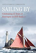 Sailing By: Celebrating 25 Years in Seascapes on RTE Radio 1
