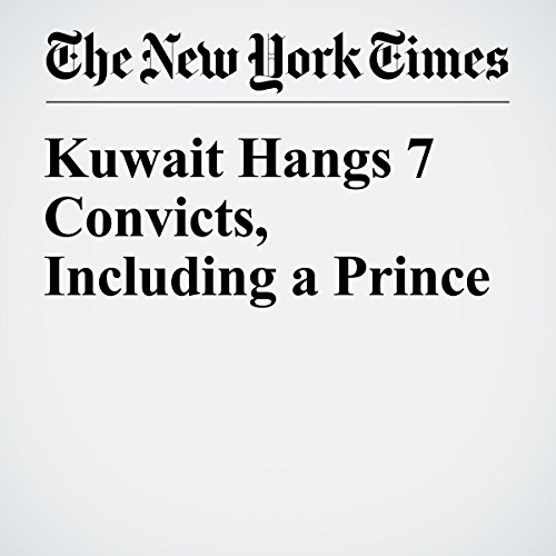 Kuwait Hangs 7 Convicts, Including a Prince copertina