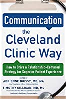 Communication the Cleveland Clinic Way: How to Drive a Relationship-centered Strategy for Superior Patient Experience