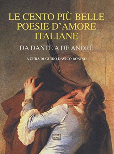 Le cento più belle poesie d'amore italiane. Da Dante a De André (Copertina flessibile)