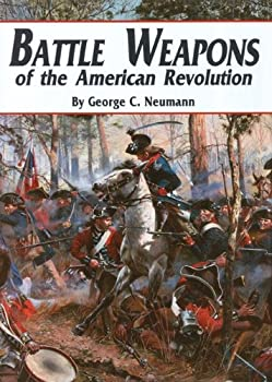 Battle Weapons of the American Revolution 1880655071 Book Cover