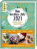 Mein kreatives Jahr 2021. Der DIY-Kalender. Termine, Tipps & Inspirationen: Basteln, Backen, Nähen, Werken, Stricken, Gestalten. Mit Event-Tipps und Schmuckelemente-Workshop