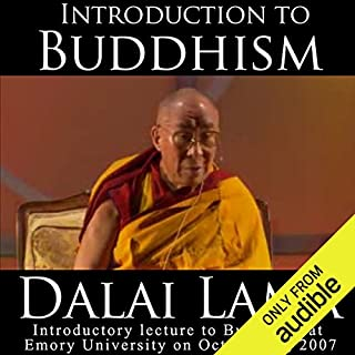 Dalai Lama: Introduction to Buddhism                   By:                                                                                                                                 His Holiness the Dalai Lama                               Narrated by:                                                                                                                                 His Holiness the Dalai Lama                      Length: 1 hr and 19 mins     137 ratings     Overall 3.9
