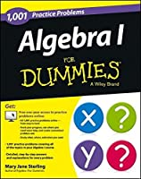 Algebra I: 1,001 Practice Problems For Dummies (+ Free Online Practice) by Mary Jane Sterling(2013-04-22)