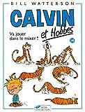Calvin et hobbes, tome 14 - Va jouer dans le mixer !