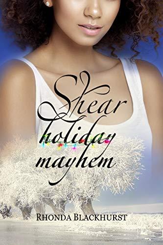 Shear Holiday Mayhem (A Melanie Hogan Mystery Book 5) by [Rhonda Blackhurst]
