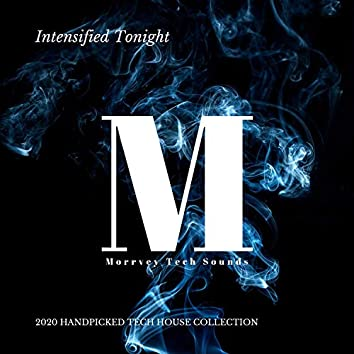 Intensified Tonight - 2020 Handpicked Tech House Collection
