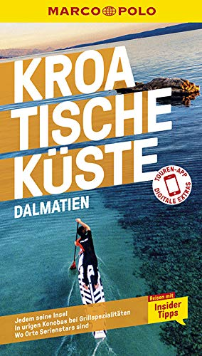 MARCO POLO Reiseführer Kroatische Küste Dalmatien: Reisen mit Insider-Tipps. Inkl. kostenloser Touren-App