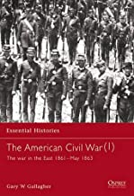The American Civil War (1): The war in the East 1861–May 1863 (Essential Histories) (v. 1)