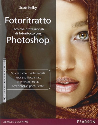 Fotoritratto. Tecniche professionali di fotoritocco con Photoshop