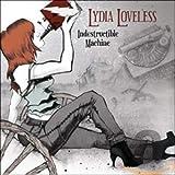 Songtexte von Lydia Loveless - Indestructible Machine