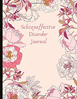 Schizoaffective Disorder Journal: Track SZA / SAD Symptoms, Moods, Sleep Patterns, Energy, Therapy, Coping Skills, & Lots Of Lined Journal Pages, Inspiring Quotes, Prompts & More!