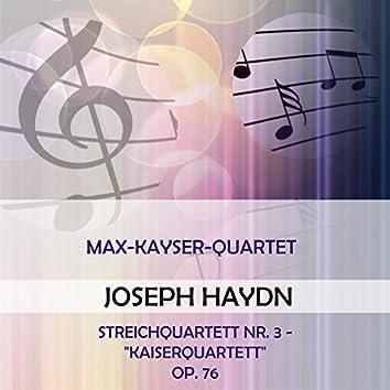 "Max-Kayser-Quartett Play: Joseph Haydn: Streichquartett NR. 3 - ""Kaiserquartett"", OP. 76 (Live)"