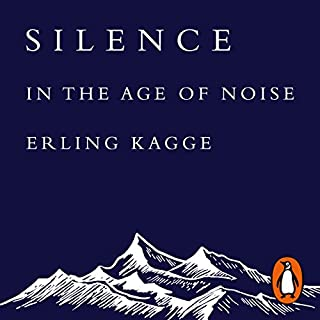 Silence     In the Age of Noise              By:                                                                                                                                 Erling Kagge                               Narrated by:                                                                                                                                 Atli Gunnarsson                      Length: 2 hrs and 5 mins     60 ratings     Overall 4.4