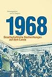 1968: Gesellschaftliche Nachwirkungen auf dem Lande (Kulturlandschaft Schaumburg (hg. von der Schaumburger Landschaft)) - Lu Seegers