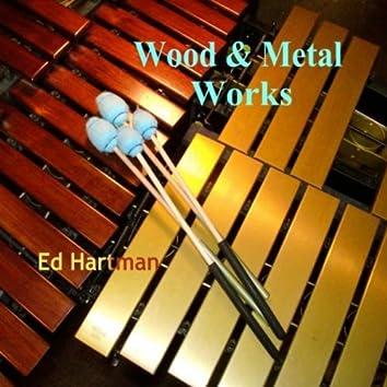 Wood and Metal Works