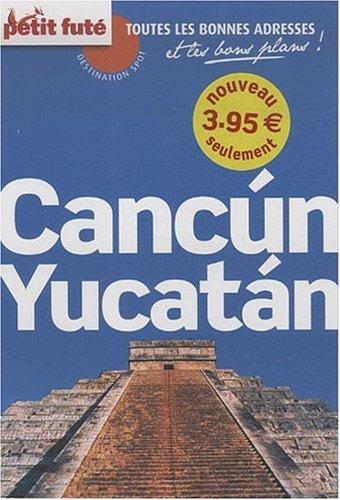 Carnet de Voyage Cancun / Yucatan, 2009 Petit Fute