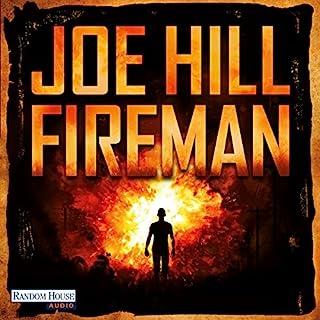 Fireman                   Autor:                                                                                                                                 Joe Hill                               Sprecher:                                                                                                                                 David Nathan                      Spieldauer: 25 Std. und 13 Min.     635 Bewertungen     Gesamt 4,1