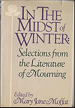 Hardcover In the midst of winter: Selections from the literature of mourning Book