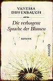 Die verborgene Sprache der Blumen: Roman