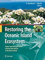 Restoring the oceanic island ecosystem―impact and management of