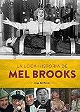 LA LOCA HISTORIA DE MEL BROOKS