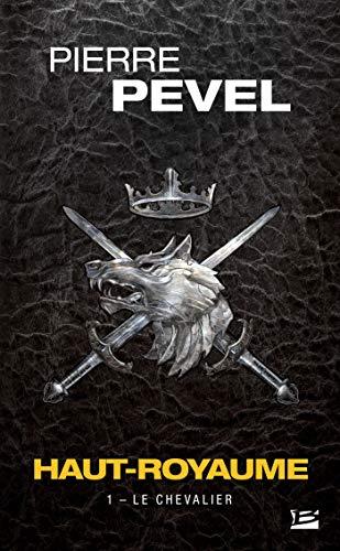 Haut-Royaume , Tome 1: Le Chevalier