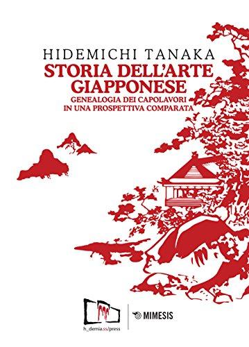 Storia dell'arte giapponese. Genealogia dei capolavori in una prospettiva comparata