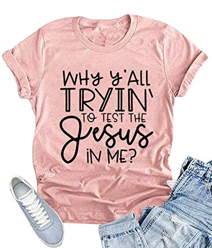 Why Ya'll Tryin to Test The Jesus in Me Letter Print T-Shirt Women Short Sleeve O Neck Tops Tee (XX-Large, Pink)
