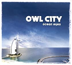 [Owl City] Ocean Eyes