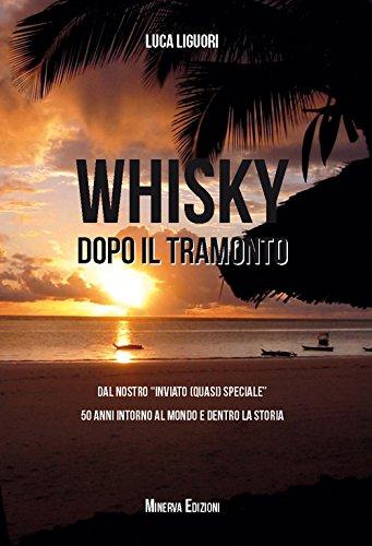 Whisky dopo il tramonto. Dal nostro «inviato quasi speciale» 50 anni intorno al mondo e dentro la storia