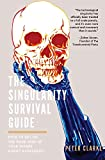 The Singularity Survival Guide: How to Get on the Good Side of Your Future Robot Overlords