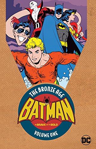 Batman: The Brave & the Bold: The Bronze Age Vol. 1: The Bronze Age Volume 1