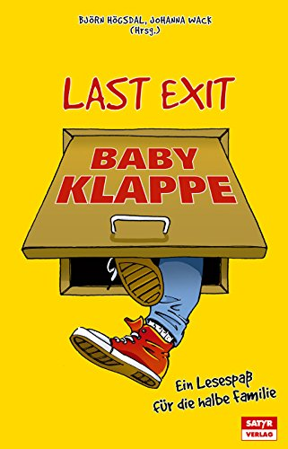 Last Exit Babyklappe: Ein Lesespaß für die halbe Familie (German Edition)