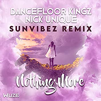 Nothing More (Sunvibez Remix)