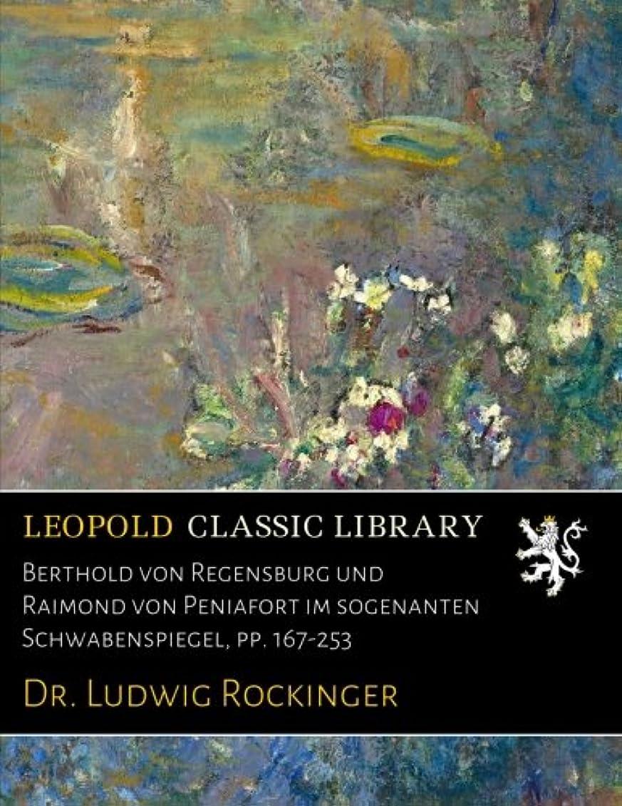 不適当ずっと当社Berthold von Regensburg und Raimond von Peniafort im sogenanten Schwabenspiegel, pp. 167-253