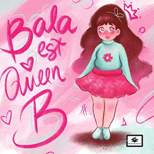 Bala est Queen B