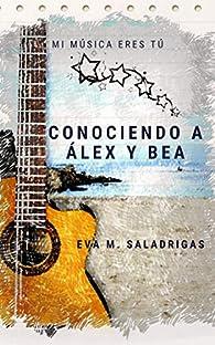 Conociendo a Álex y Bea: par Eva M. Saladrigas