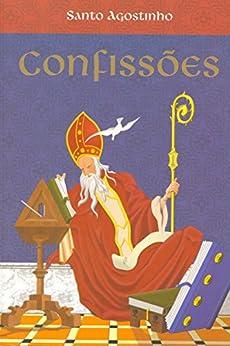 Confissões (Espiritualidade) por [Santo Agostinho]