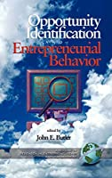 Opportunity Identification And Entrepreneurial Behavior (RESEARCH IN ENTREPRENEURSHIP AND MANAGEMENT)