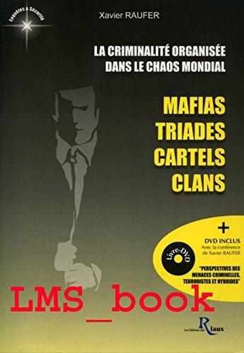 La criminalité organisée dans le chaos mondial : Mafias, triades, cartels, clans (1DVD)